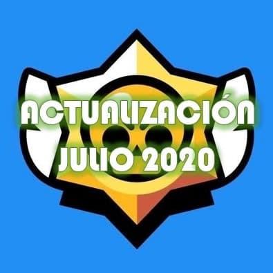 Actualizaciones julio 2020 Brawl Stars
